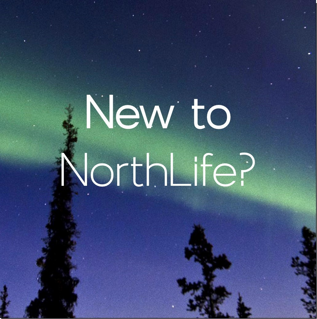 New to NorthLife
